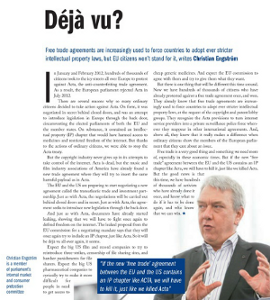 If the new EU - US trade agreement contains an IP chapter like Acta, we will have to kill it, I write in The Parliament Magazine