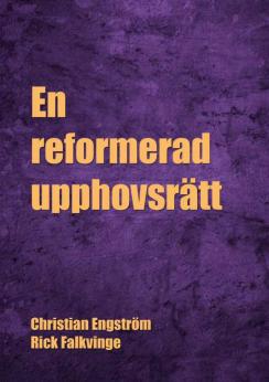 """Ladda ner """"En reformerad upphovsrätt"""" som PDF"""
